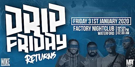 Drip Friday tickets