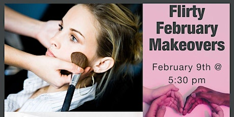 Flirty February Makeovers tickets