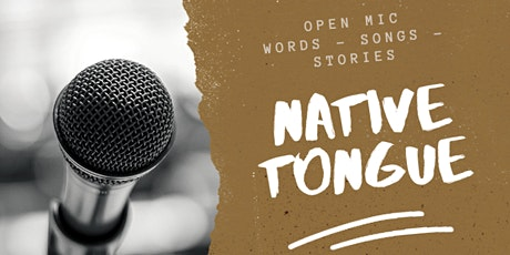 NATIVE TONGUE (Open Mic Series) tickets