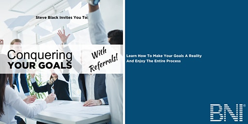 Conquering Your Goals With Referrals