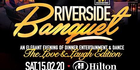 RIVERSIDE BANQUET- DINNER SHOW & PARTY tickets