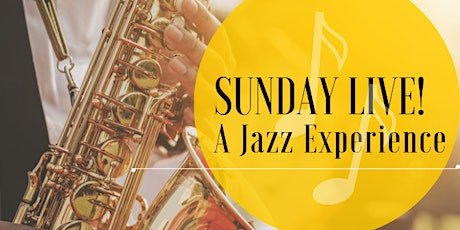 Sunday Live!  An evening of Jazz & A Whole Lotta Soul tickets