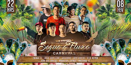 Segue o Fluxo Carnaval ingressos