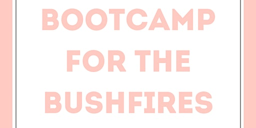 BOOTCAMP for the BUSHFIRES