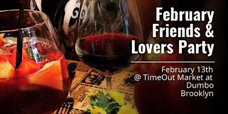 Friends & Lovers Party @ Time Out Market NY tickets