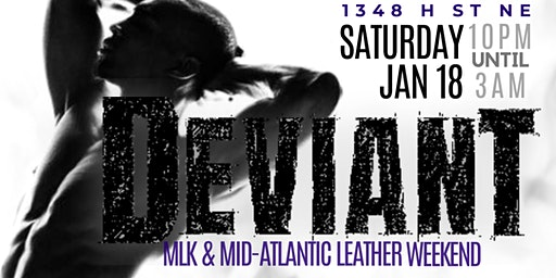 DEVIANT: MLK / MAL Weekend