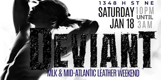 DEVIANT: MLK / MAL Weekend