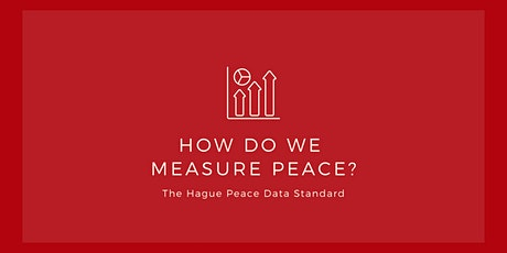 Measuring Peace: The Hague Peace Data Standard tickets