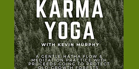 Karma Yoga for Ancient Forest Alliance  tickets