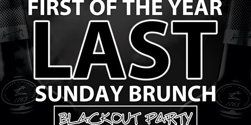 The Last Sunday Brunch - Black Out Edition