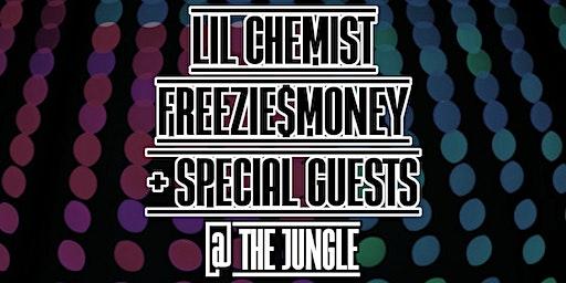 Lil Chemist, Freezie$Money + Special Guests