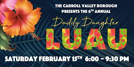 6th Annual Daddy Daughter LUAU tickets