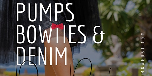 Pumps, Bowties & Denim Day Party