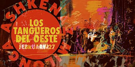 Ashkenaz Milonga: Los Tangueros Del Oeste + DJ Scott Boddye tickets