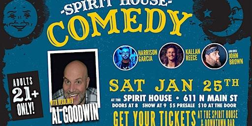 Spirit House Comedy with Headliner Al Goodwin