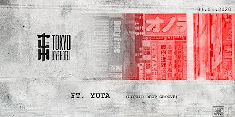 Tokyo Love Hotel ft YUTA  (Liquid drop grove) tickets