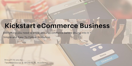 Discover How To Kickstart an e-Commerce Online Business tickets