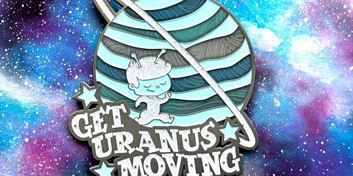 2020 Get Uranus Moving Run and Walk Challenge- Save 40% Now! -Waco
