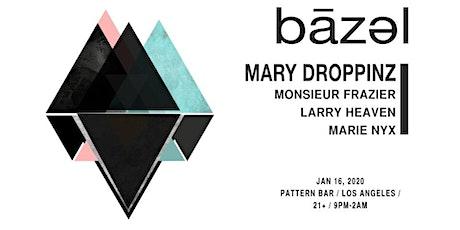 Bāzəl- Mary Droppinz tickets