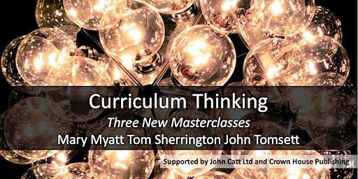 Curriculum Thinking: Three Masterclasses MANCHESTER 2020