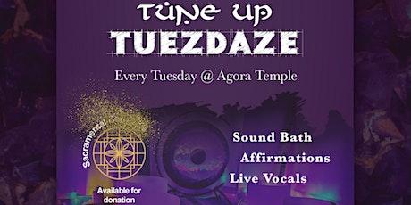 TuneUp Tuezdaze : Sound Bath, Affirmations, live Vocals tickets