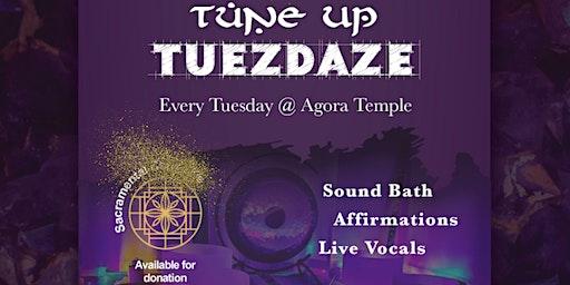TuneUp Tuezdaze : Sound Bath, Affirmations, live Vocals
