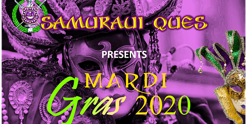 "SAMURAI QUES ANNUAL ""NEW ORLEANS STYLE"" MARDI GRAS PARTY"