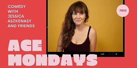 Ace Mondays Comedy with Jess + Friendz tickets