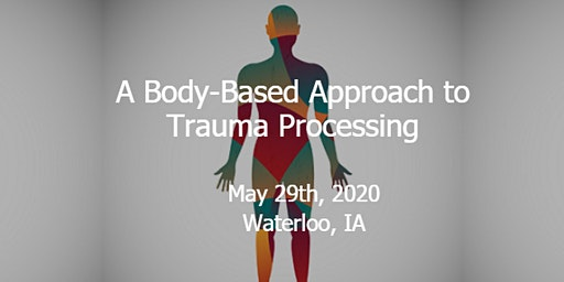 A Body-Based Approach to Trauma Processing