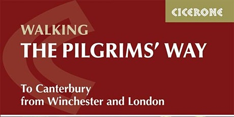 Walking the Pilgrims' Way - A Talk by Leigh Hatts tickets