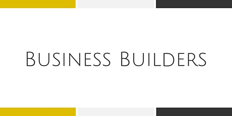 Business Builders Workshop - Weekly Training Series tickets