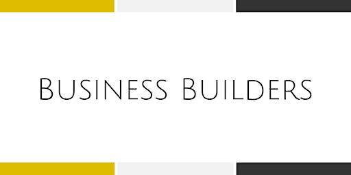 Business Builders Workshop - Weekly Training Series