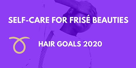 Self-care for Frisé Beauties - Your Natural Hair Journey Goals (All gender)  tickets