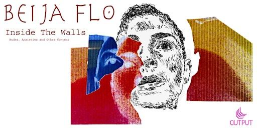 Life Drawing Class : Beija Flo presents 'Inside The Walls'