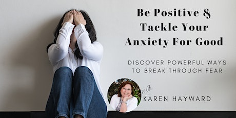 Be Positive and Tackle Your Anxiety For Good tickets