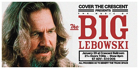COVER THE CRESCENT Presents: THE BIG LEBOWSKI tickets