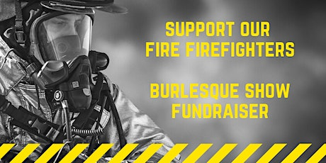 Fire Fighters BURLESQUE fundraiser Show tickets