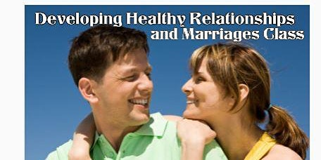 Developing Healthy Relationships and Marriages
