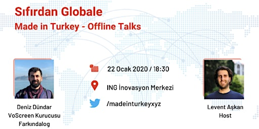Sıfırdan Globale (Deniz Dündar-Voscreen) - Made in Turkey Offline Talks