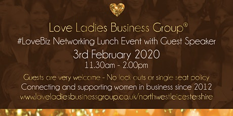 North West Leicestershire #LoveBiz Networking Lunch Event tickets