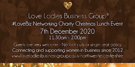 North West Leicestershire #LoveBiz Christmas Networking Lunch Event tickets