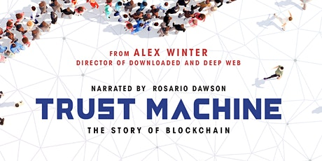 Trust Machine: The Story of Blockchain (UK Premiere + Q&A) tickets
