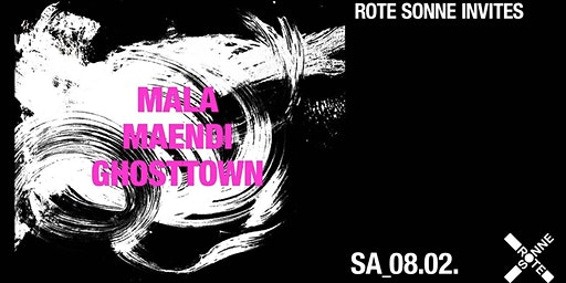 Mala, Maendi, Ghosttown | at Rote Sonne