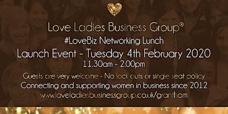 Grantham #LoveBiz Networking Lunch Event tickets