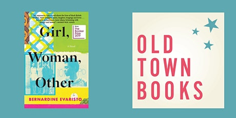 Old Town Books Fiction Book Club: Girl, Woman, Other by Bernardine Evaristo tickets