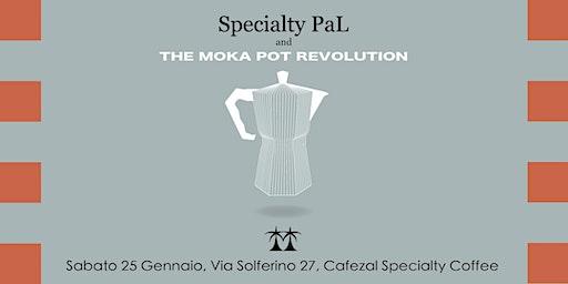 Specialty PaL and The Moka Pot Revolution