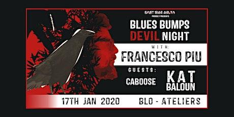 BLUES BUMPS DEVIL Night w/ Francesco Piu & guests tickets