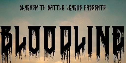 BLACKSMITH BATTLE LEAGUE PRESENTS: BLOODLINE 2