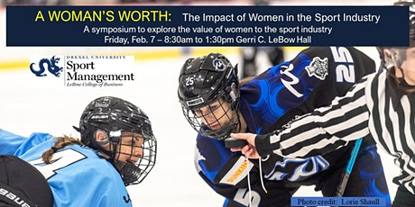 Drexel University's A WOMAN'S WORTH:  The Impact of Women in the Sport Industry tickets