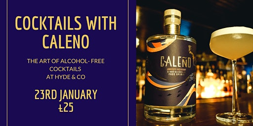 Cocktails with Caleno - A Night of Alcohol-Free Cocktails at Hyde & Co